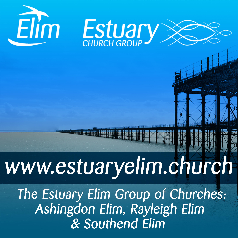 Ashingdon Elim Church - Rayleigh Elim Church - Southend Elim Church (Estuary Church Group)